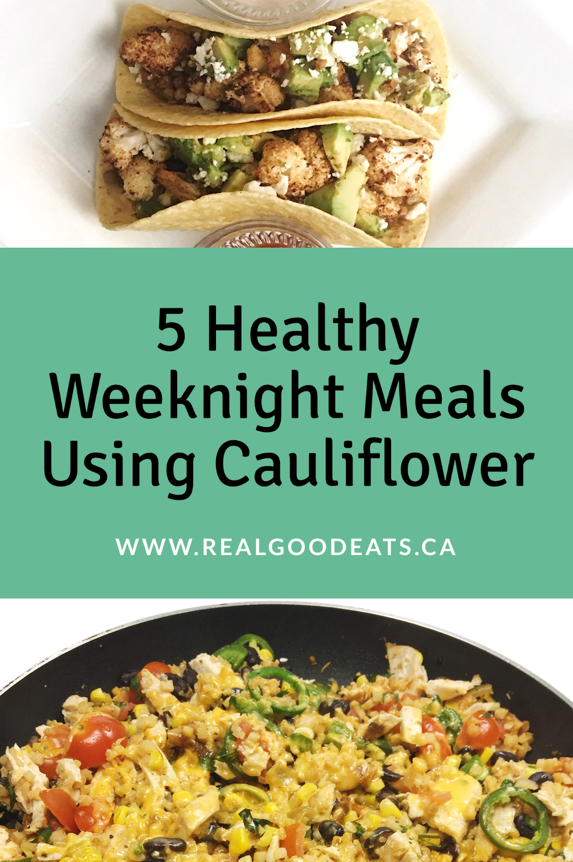 5 healthy weeknight meals using cauliflower