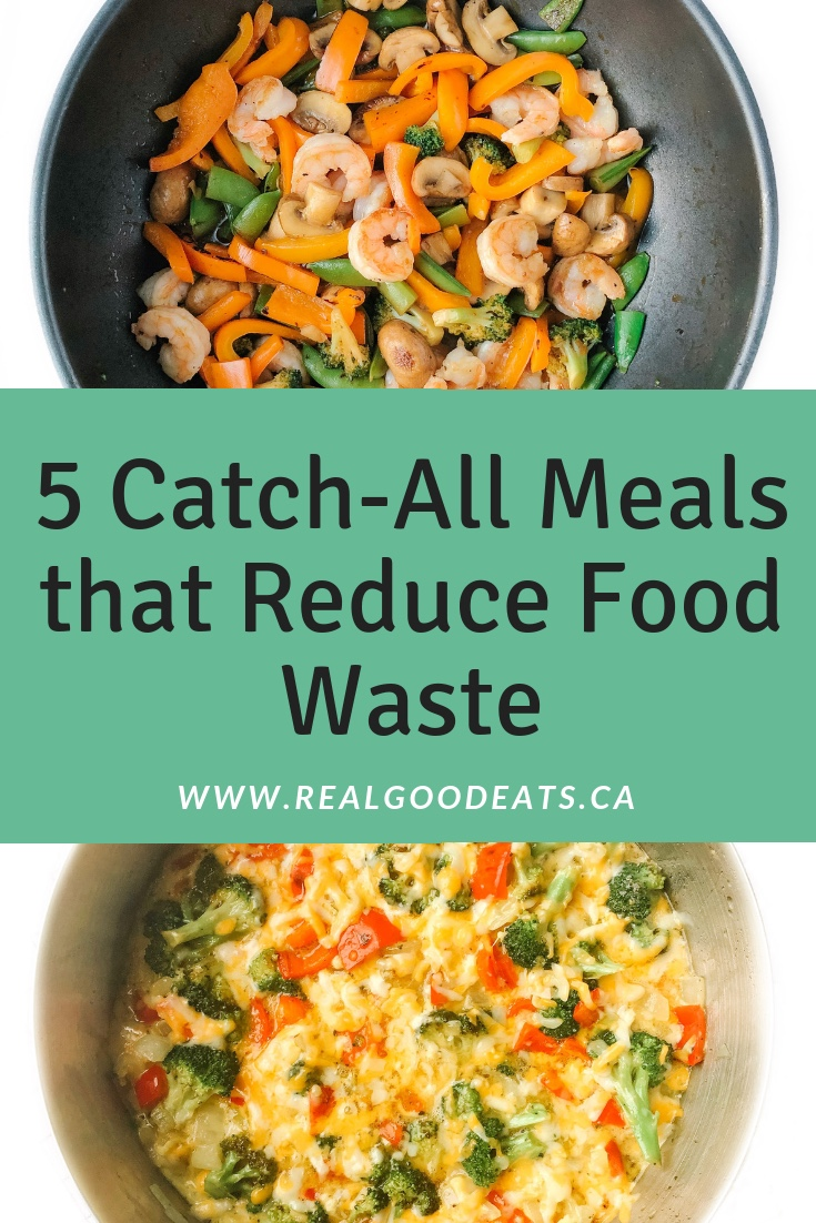 5 Catch-All Meals that Reduce Food Waste