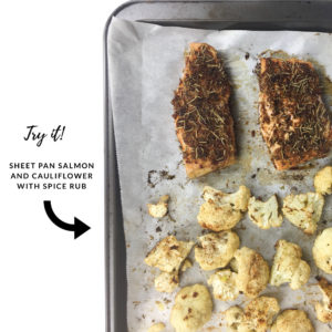 try it - sheet pan salmon and cauliflower with spice rub