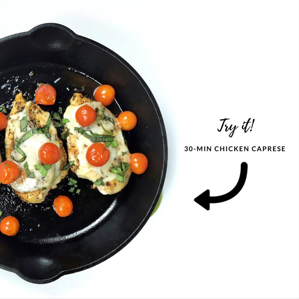 try it - 30 minute chicken caprese