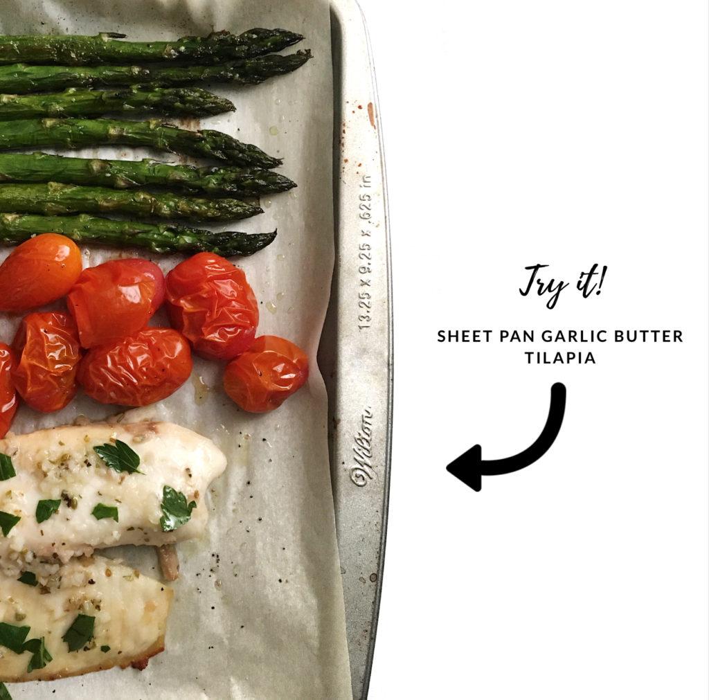 try it - sheet pan garlic butter tilapia