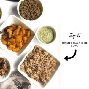 try it - roasted fall veggie bowl