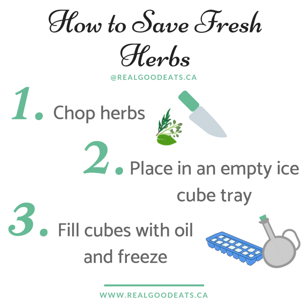 3 tips to save fresh herbs. 1- chop herbs 2 - place in an empty ice cube tray, 3 - fill cubes with oil and freeze