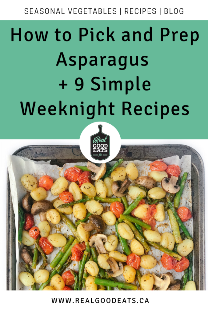 how to pick and prep asparagus plus 9 simple weeknight recipes