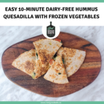 Easy 10-Minute Dairy-Free Hummus Quesadilla with Roasted Vegetables