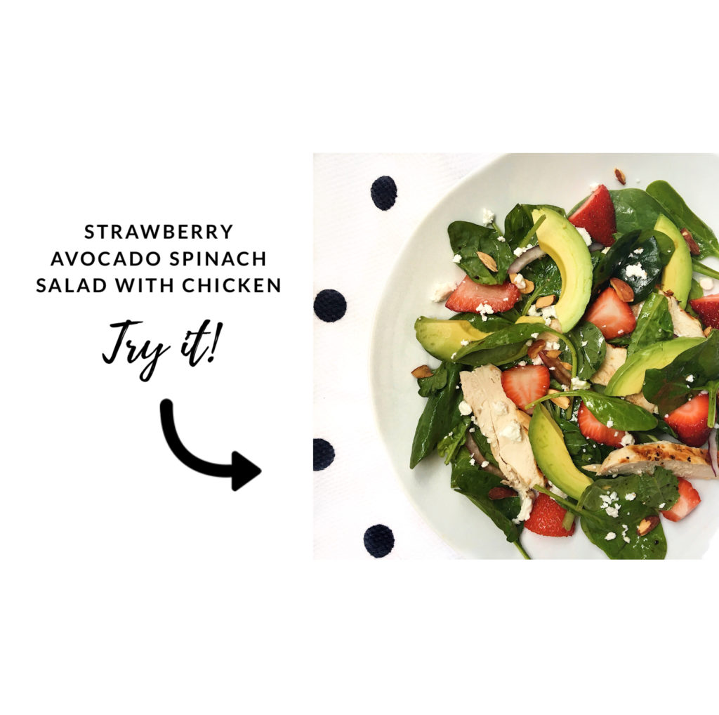 try it - strawberry avocado spinach salad with chicken