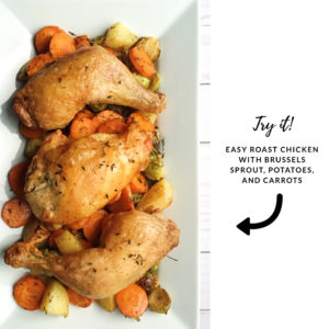 try it - easy roast chicken with brussels, potatoes and carrots