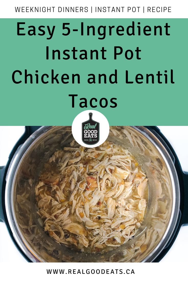 Easy 5-Ingredient Instant Pot chicken and Lentil tacos